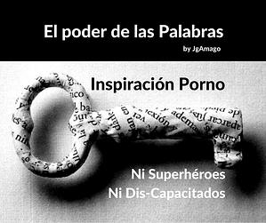 #InspiracionPorno El Poder de las Palabras. Ni Superhéroes Ni Dis-Capacitados by @JgAmago en @Thetopictrend