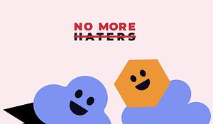 #NoMoreHaters